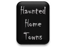 Haunted Hometowns